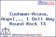 Cushman-Acuna, Angel... 1 Dell Way Round Rock TX