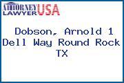 Dobson, Arnold 1 Dell Way Round Rock TX