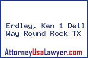 Erdley, Ken 1 Dell Way Round Rock TX