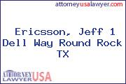 Ericsson, Jeff 1 Dell Way Round Rock TX