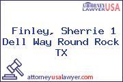 Finley, Sherrie 1 Dell Way Round Rock TX