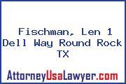Fischman, Len 1 Dell Way Round Rock TX