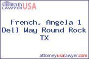 French, Angela 1 Dell Way Round Rock TX