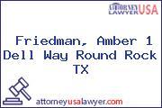 Friedman, Amber 1 Dell Way Round Rock TX