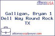Galligan, Bryan 1 Dell Way Round Rock TX