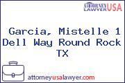 Garcia, Mistelle 1 Dell Way Round Rock TX