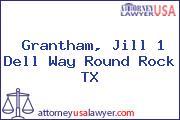 Grantham, Jill 1 Dell Way Round Rock TX