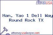 Han, Yao 1 Dell Way Round Rock TX