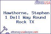 Hawthorne, Stephen 1 Dell Way Round Rock TX