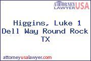 Higgins, Luke 1 Dell Way Round Rock TX