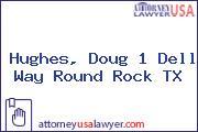 Hughes, Doug 1 Dell Way Round Rock TX