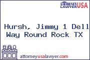 Hursh, Jimmy 1 Dell Way Round Rock TX