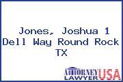 Jones, Joshua 1 Dell Way Round Rock TX