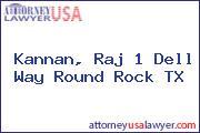 Kannan, Raj 1 Dell Way Round Rock TX