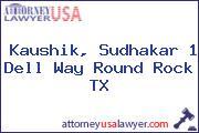 Kaushik, Sudhakar 1 Dell Way Round Rock TX
