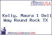 Kelly, Maura 1 Dell Way Round Rock TX