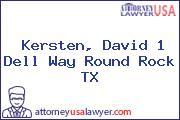 Kersten, David 1 Dell Way Round Rock TX