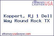 Koppert, Rj 1 Dell Way Round Rock TX
