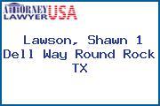 Lawson, Shawn 1 Dell Way Round Rock TX