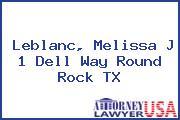 Leblanc, Melissa J 1 Dell Way Round Rock TX