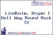 Lindholm, Bryan 1 Dell Way Round Rock TX