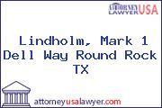 Lindholm, Mark 1 Dell Way Round Rock TX
