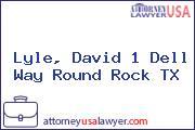 Lyle, David 1 Dell Way Round Rock TX