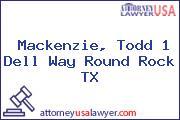 Mackenzie, Todd 1 Dell Way Round Rock TX