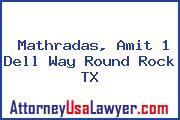Mathradas, Amit 1 Dell Way Round Rock TX