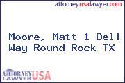 Moore, Matt 1 Dell Way Round Rock TX