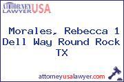 Morales, Rebecca 1 Dell Way Round Rock TX