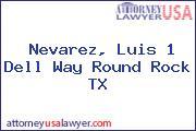 Nevarez, Luis 1 Dell Way Round Rock TX