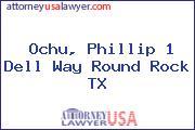 Ochu, Phillip 1 Dell Way Round Rock TX