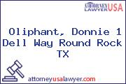 Oliphant, Donnie 1 Dell Way Round Rock TX