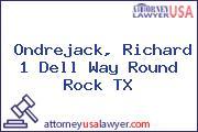 Ondrejack, Richard 1 Dell Way Round Rock TX