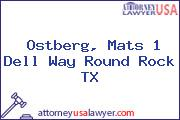 Ostberg, Mats 1 Dell Way Round Rock TX