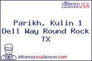 Parikh, Kulin 1 Dell Way Round Rock TX