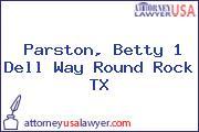 Parston, Betty 1 Dell Way Round Rock TX