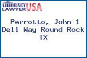 Perrotto, John 1 Dell Way Round Rock TX