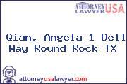 Qian, Angela 1 Dell Way Round Rock TX
