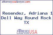 Resendez, Adriana 1 Dell Way Round Rock TX