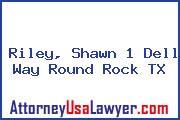 Riley, Shawn 1 Dell Way Round Rock TX