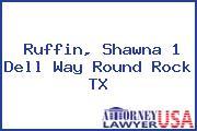 Ruffin, Shawna 1 Dell Way Round Rock TX