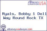 Ryals, Bobby 1 Dell Way Round Rock TX