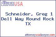 Schneider, Greg 1 Dell Way Round Rock TX