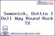 Semonick, Dottie 1 Dell Way Round Rock TX