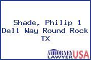 Shade, Philip 1 Dell Way Round Rock TX