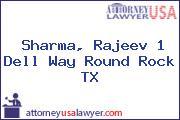 Sharma, Rajeev 1 Dell Way Round Rock TX