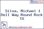 Silva, Michael 1 Dell Way Round Rock TX