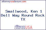 Smallwood, Ken 1 Dell Way Round Rock TX